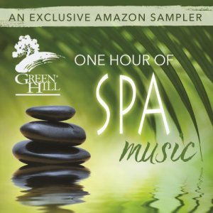 Green-Hill-One-Hour-Of-Spa-Music-An-Exclusive-Amazon-Sampler-0